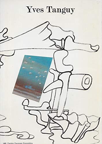 9782858501496: Yves Tanguy: Rétrospective, 1925-1955 : [Paris], Centre Georges Pompidou, Musée national d'art moderne, 17 juin-27 septembre 1982 [et Staatliche ... janvier 1983 : catalogue (French Edition)