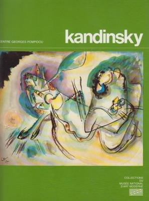 Kandinsky: oeuvres de Vassily Kandinsky, 1866-1944 (Collections du Musee national d'art moderne) (French Edition) (2858502625) by Christian Derouet