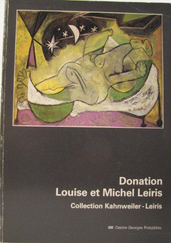 Donation Louise et Michel Leiris: Collection Kahnweiler-Leiris : Hans Arp, Francis Bacon, Andre ...