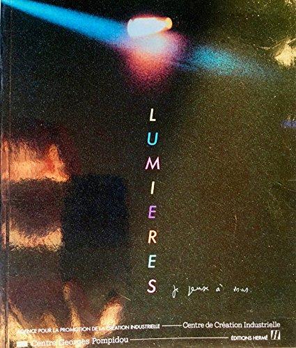 9782858502813: Lumières: Je pense à vous : [catalogue de lexposition présentée à la galerie du CCI du 3 juin au 5 août 1985]
