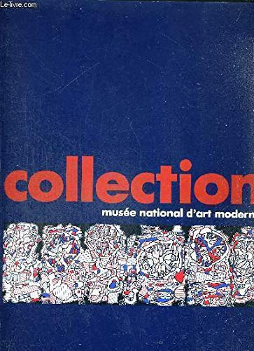 9782858502929: La collection du musee national d'art moderne