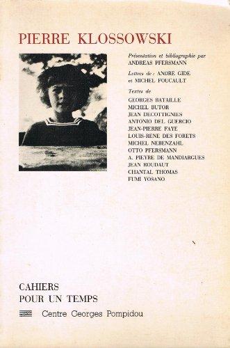 9782858503087: Pour un temps: Pierre Klossowski (Cahiers pour un temps) (French Edition)