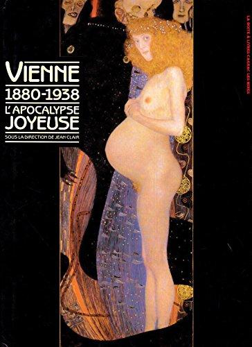 9782858503285: Vienne, 1880-1938: L'apocalypse joyeuse (CATALOGUES DU M.N.A.M) (French Edition)