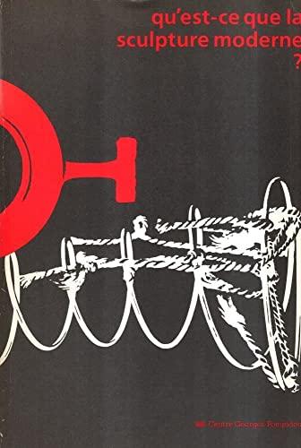 9782858503339: Qu'est-ce que la sculpture moderne?: Centre Georges Pompidou, Musee national d'art moderne, 3 juillet-13 octobre 1986 (French Edition)