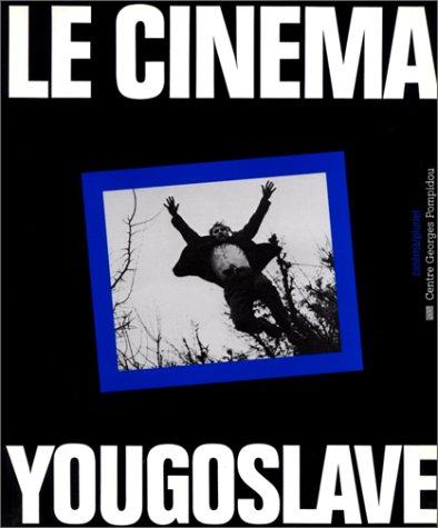 9782858503346: Le Cinema yougoslave (Cinema/pluriel) (French Edition)