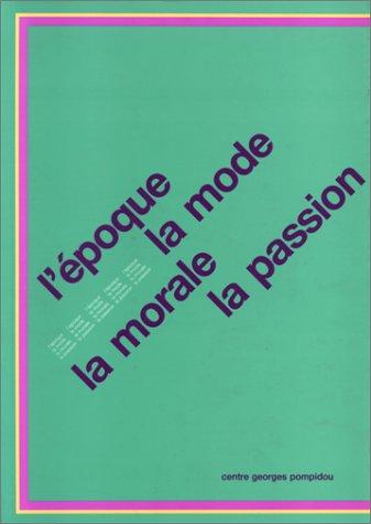 9782858503827: L'Epoque La Mode La Moral La Passion (Spanish Edition)
