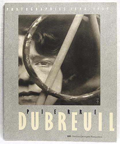 Pierre Dubreuil: Photographs 1896-1935.: DUBREUIL, Pierre