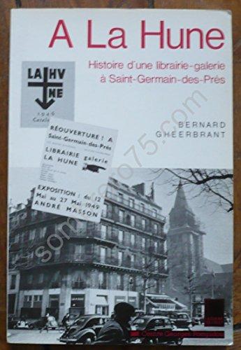 9782858504503: A la Hune: Histoire d'une librairie-galerie a Saint-Germain-des-Pres (French Edition)
