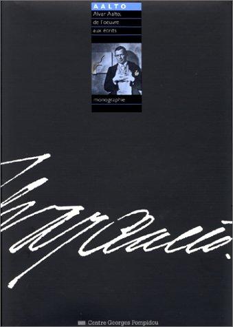 9782858504848: Alvar Aalto De L'Oeuvre Aux Ecrits