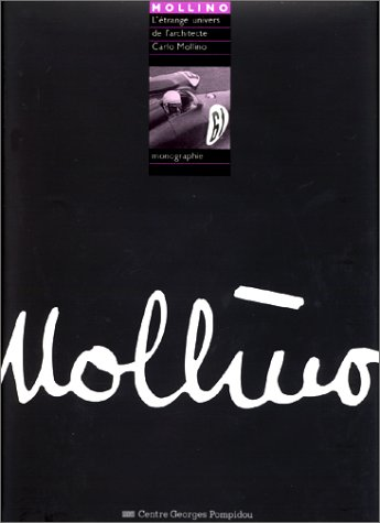 9782858504947: Létrange univers de larchitecte Carlo Mollino: Ouvrage publié à loccasion de lexposition ... présentée par le Centre de Création Industrielle du 4 ... au 29 janvier 1990 (Collection Monographie)