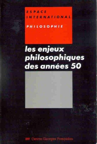 9782858504961: Les Enjeux philosophiques des annees 50 (Espace international) (French Edition)