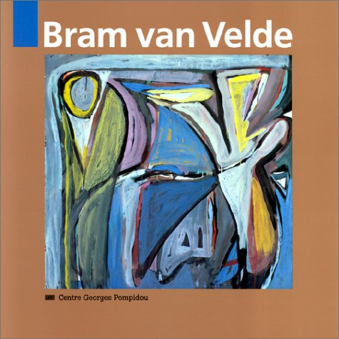 9782858505289: Bram van Velde: Musee national d'art moderne, Centre Georges Pompidou (Collection Classiques du XXe siecle) (French Edition)