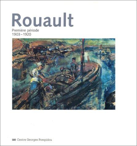 9782858506361: Rouault. Première période 1903-1920 (Classiques du 20e siècle)