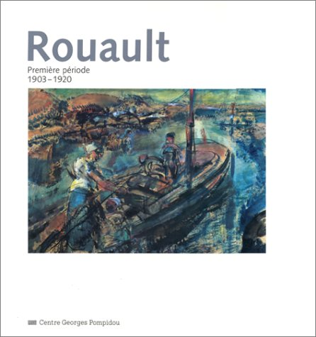 Rouault: Premiere periode, 1903-1920 (Collection Classiques du XXe siecle) (French Edition) (2858506361) by Georges Rouault