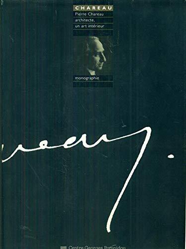9782858507368: Pierre Chareau, architecte : Un art intérieur, exposition... du 3 novembre 1993 au 17 janvier 1994 dans la Galerie du CCI, Centre national d'art et de culture Georges Pompidou (Monographies)
