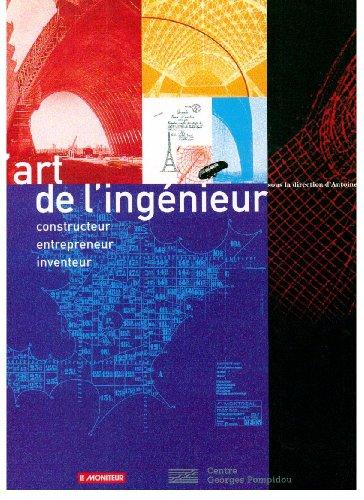 9782858509119: L'art de l'ingenieur : Constructeur, entrepreneur, inventeur