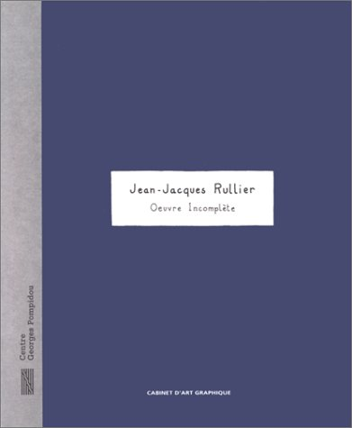 Jean-Jacques Rullier: Oeuvre Incomplete (French Edition): Rullier, Jean-Jacques
