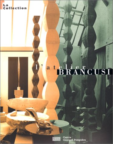 9782858509294: Brancusi: L'Atelier la Collection