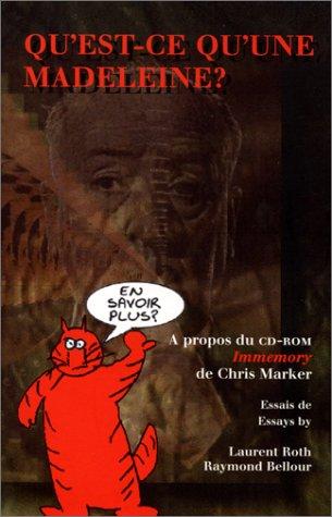 Qu'est-ce Qu'une Madeleine?: a propos du CD-ROM Immemory de Chris Marker: Roth, Laurent; ...