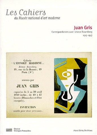 Cahiers Hors-Serie/Archives-Juan Gris Correspondance Avec Leonce Rosenberg 1915-1927 (9782858509539) by Christian Derouet
