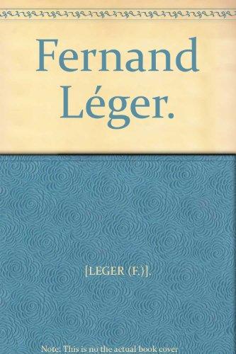 Fernand Leger: LEGER, Fernand BUCK,