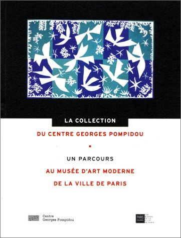La Collection du Centre Georges Pompidou: un parcours au Musée d'art moderne de la ville de Paris (2858509891) by Centre national d'art et de culture Georges-Pompi; Didier Ottinger; Yari Vaniscotte; Musée d'art moderne de la ville de Paris
