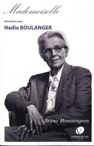 MADEMOISLLE. Entretiens avec NADIA BOULANGER: BOULANGER, Nadia /
