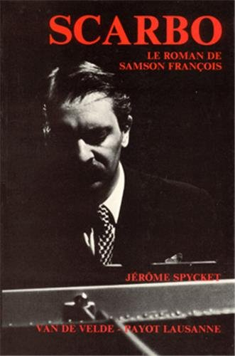 Scarco : Le roman de Samson François: Jérôme Spycket
