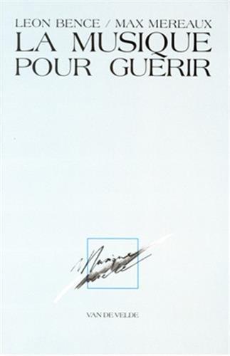 MUSIQUE POUR GUERIR -LA-: BENCE L MEREAUX M