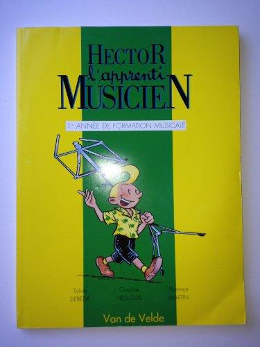 9782858681860: Hector, l'apprenti musicien : 1ère année de formation musicale