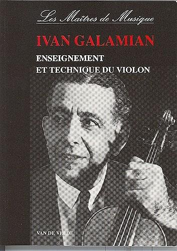 ENSEIGNEMENT ET TECHNIQUE DU VIOLON: GALAMIAN IVAN