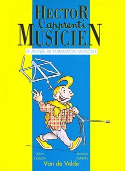 9782858682584: Hector, l'apprenti musicien. : 3ème année de formation musicale