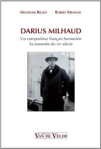 9782858684052: Darius Milhaud, un compositeur fran�ais humaniste : Sa travers�e du XXe si�cle