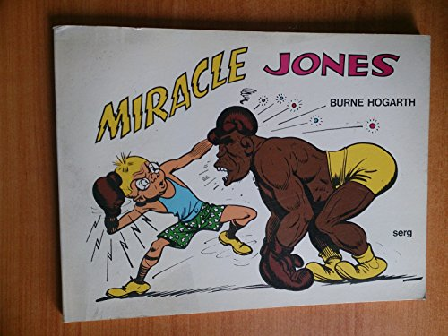 MIRACLE JONES: Burne Hogarth