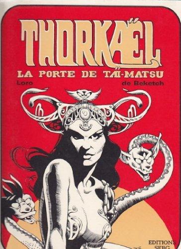 9782858690237: Thorkaël, la porte de Taï-Matsu