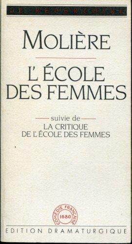 L'?cole Des Femmes Suivie De La Critique (French Edition): Moliere