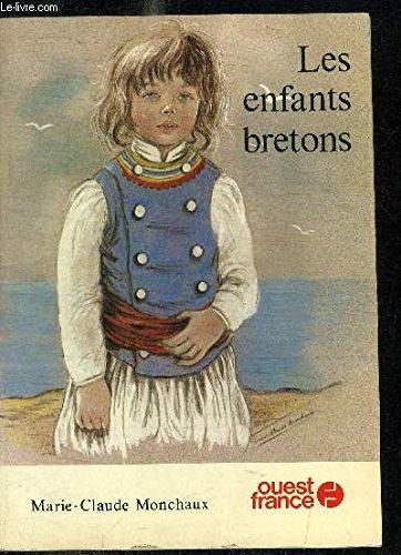 Les enfants bretons (French Edition) (9782858820252) by Marie-Claude Monchaux