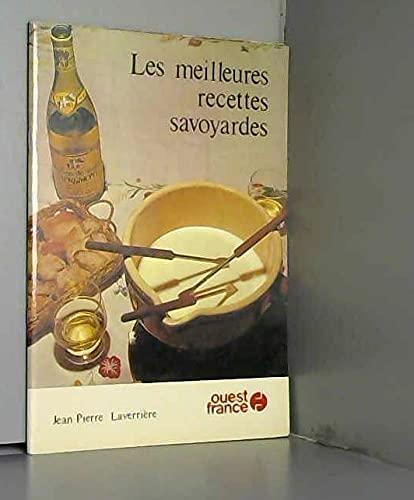 Les meilleures recettes savoyardes (French Edition): Jean Pierre Laverriere