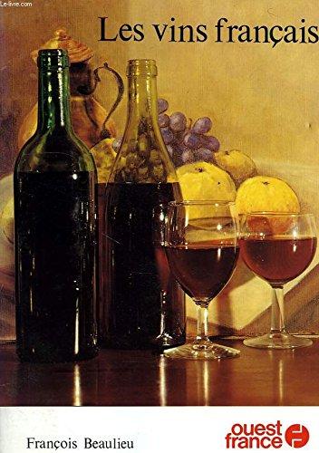 Les vins fran?ais: Francois Beaulieu