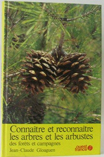 9782858823772: Conna�tre et reconna�tre les arbres et les arbustes des for�ts et campagnes