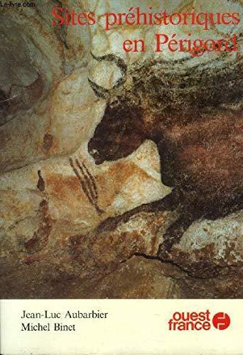 Sites préhistoriques en Périgord: Jean-Luc Aubarbier, Michel