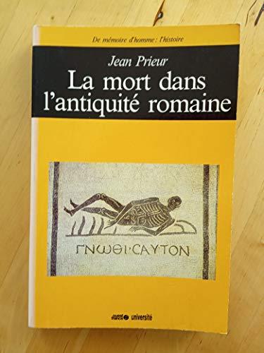 9782858827763: La mort dans l'antiquite romaine (De memoire d'homme. L'Histoire) (French Edition)