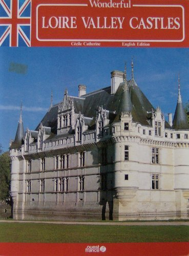 9782858829934: Wonderful Loire Valley Castles