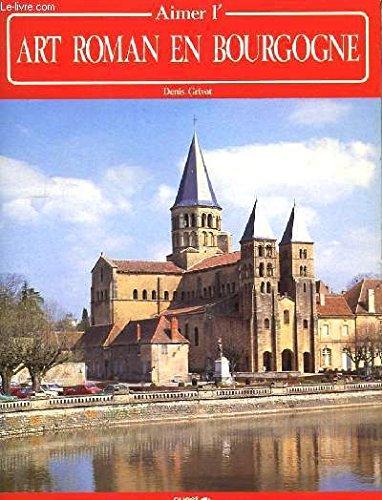 9782858829958: Aimer l\'art roman en Bourgogne