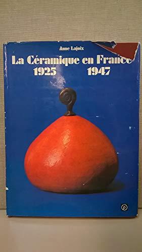 9782858890323: La C�ramique en France 1925-1947
