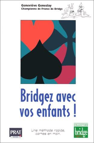 9782858903276: Bridgez avec vos enfants ! : Une méthode rapide, cartes en main