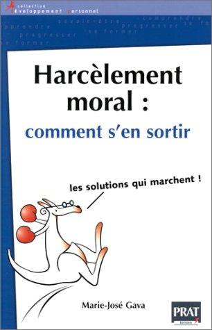 9782858906413: Harcèlement moral, comment s'en sortir : Les solutions qui marchent !