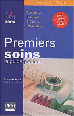 9782858907137: Premiers soins : le guide pratique : Edition 2004