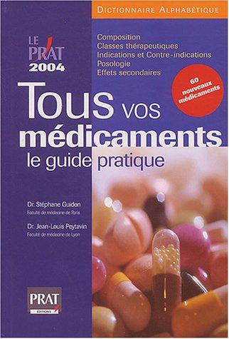 9782858907144: Tous vos médicaments : Le guide pratique 2004
