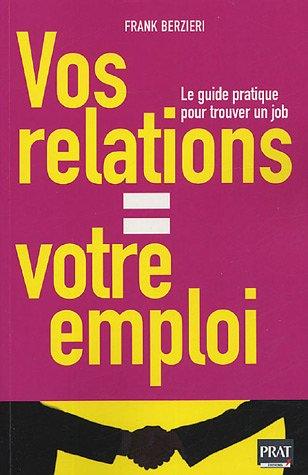 9782858908486: Vos relations = Votre emploi